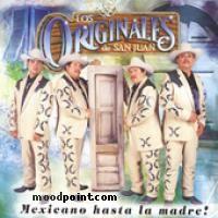 Originales De San Juan Los - Mexicano Hasta la Madre Album