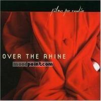 Over The Rhine - Films for Radio Album