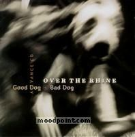 Over The Rhine - Good Dog Bad Dog Album
