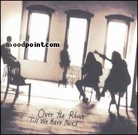 Over The Rhine - Till We Have Faces Album