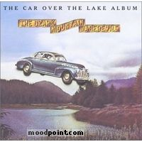 Ozark Mountain Daredevils - The Car Over the Lake Album Album