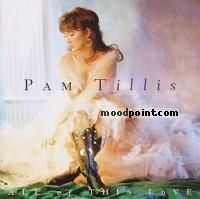 Pam Tillis - All of This Love Album