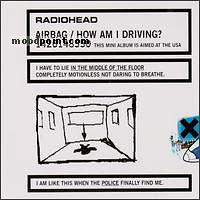 RADIOHEAD - Airbag - How Am I Driving? Album