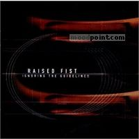 Raised Fist - Ignoring the Guidelines Album