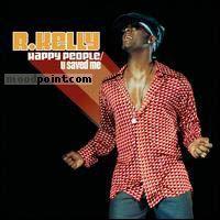 R. Kelly - Happy People - U Saved Me (CD 1) Album