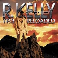 R. Kelly - TP.3 Reloaded Album