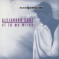 Sanz Alejandro - Si Tu Me Miras Album