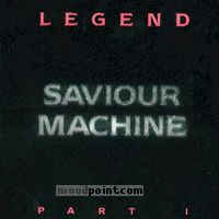 Saviour Machine - Legend - Part I Album