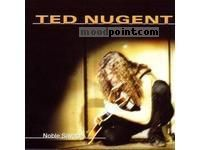 Ted Nugent - Noble Savage, CD1 Album