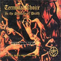 Terminal Choice - In The Shadow Of Death Album