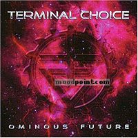 Terminal Choice - Ominous Future Album