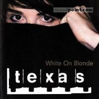Texas - White on Blonde Album