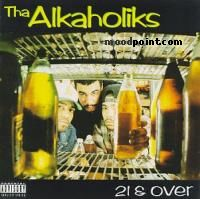 Tha Alkaholiks - 21 and Over Album