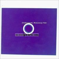 Underworld - Beaucoup Fish Album