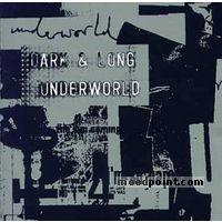Underworld - Dark and Long Album