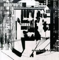 Underworld - Dubnobasswithmyheadman Album