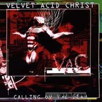Velvet Acid Christ - Calling Ov The Dead Album
