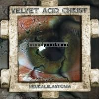 Velvet Acid Christ - Neuroblastoma Album