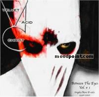 Velvet Acid Christ - Velvet Acid Christ - Between The Eyes Vol.1 Album