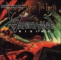 Vengeance Rising - Released Upon The Earth Album