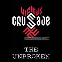 Vicious Crusade - The Unbroken Album