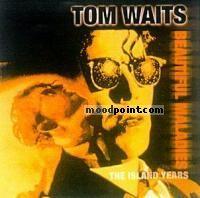 Waits Tom - The Island Years - Beautiful Maladies Album