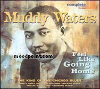 Waters Muddy - Feel Like Going Home Album