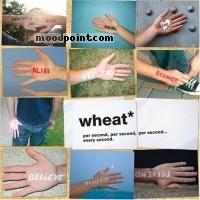 Wheat - Per Second, Per Second, Per Second... Every Second Album
