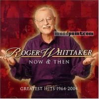 Whittaker Roger - Now and Then: Greatest Hits 1964-2004 Album