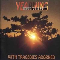 Yearning - With Tragedies Adorned Album