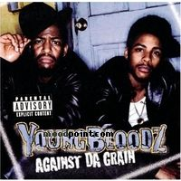 Youngbloodz - Against Da Grain Album