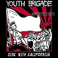 Youth Brigade - Sink With Kalifornija Album