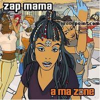 Zap Mama - A Ma Zone Album