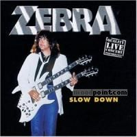 Zebra - Slow Down (Live) Album