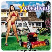 ZEBRAHEAD - Playmate Of The Year Album