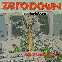 Zero Down - With A Lifetime To Pay Album
