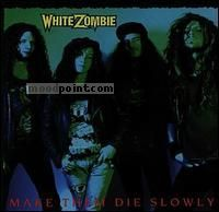 Zombie White - Make Them Die Slowly Album